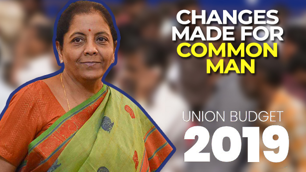 What changes were announced for common man in Budget 2019?